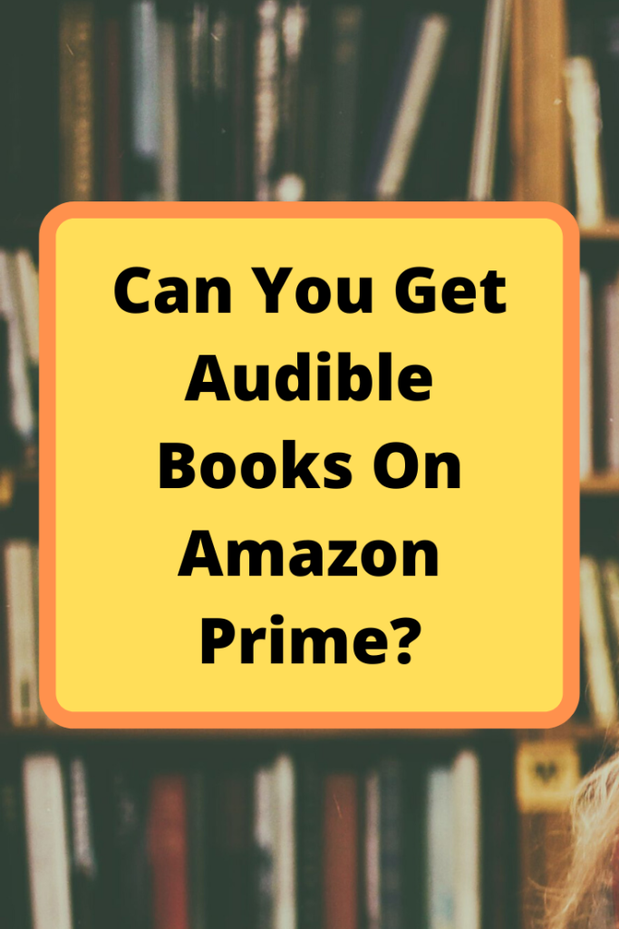 do you get free audible books with amazon prime